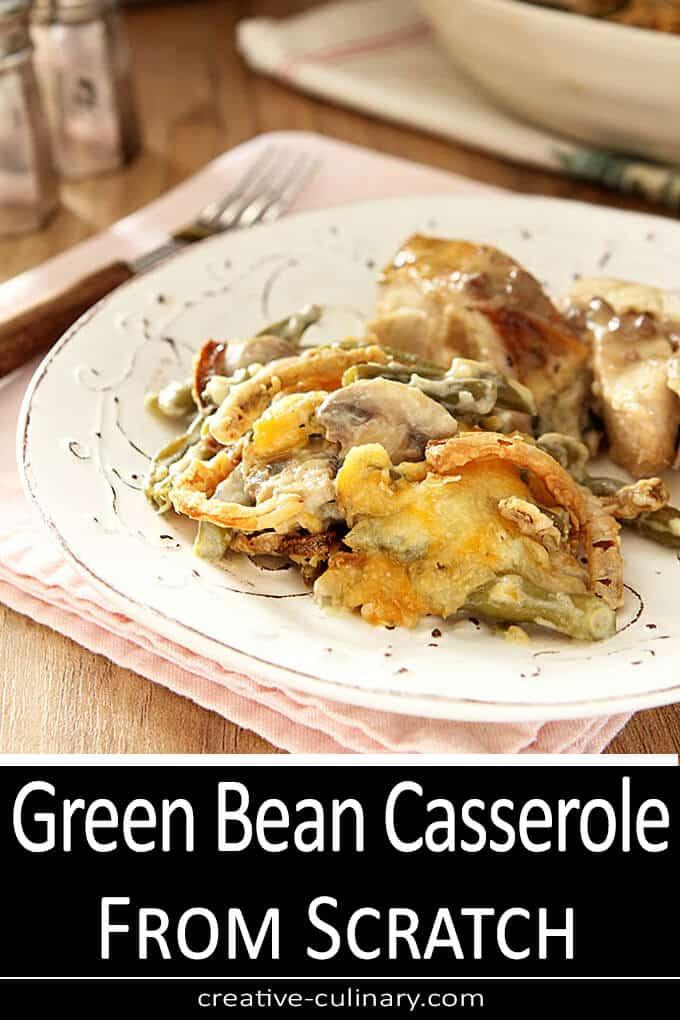 Green Bean and Mushroom Casserole From Scratch  PIN