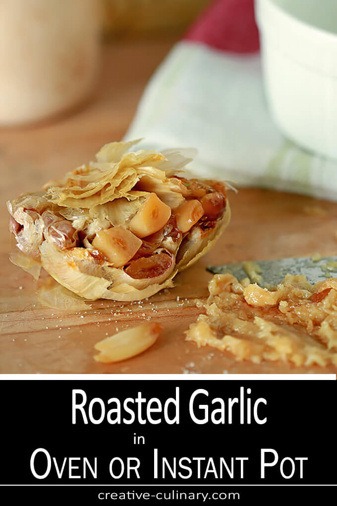 How to Make Roasted Garlic in the Oven or Instant Pot